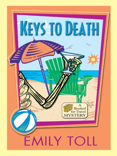 9781597220446: Keys To Death: A Booked For Travel Mystery