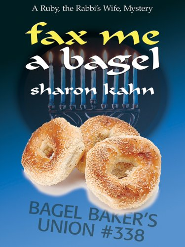 9781597220484: Fax Me a Bagel: A Ruby, the Rabbi's Wife, Mystery