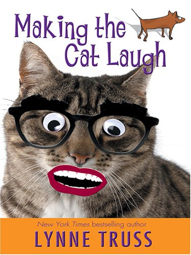 Making the Cat Laugh: One Woman's Journal of Single Life on the Margins: Truss, Lynne