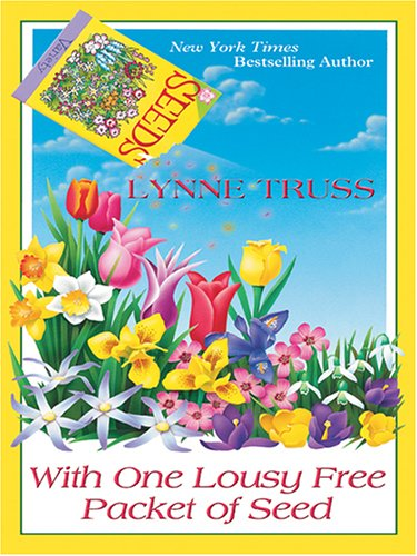 9781597220606: With One Lousy Free Packet of Seed (Lynne Truss Omnibus)