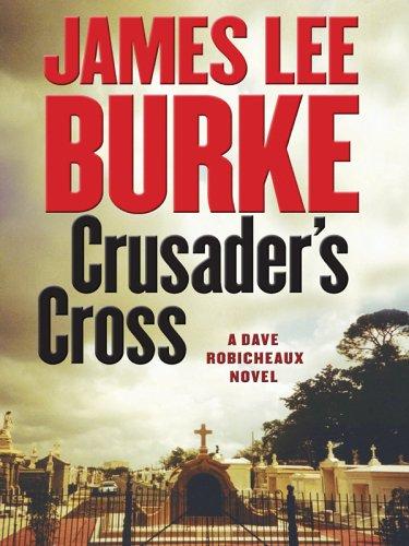 9781597220620: Crusader's Cross: A Dave Robicheaux Novel
