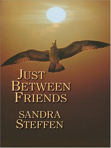 Just Between Friends: Sandra Steffen