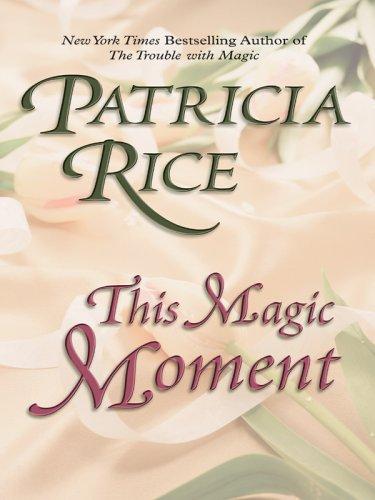 9781597220811: This Magic Moment: The Magic Series