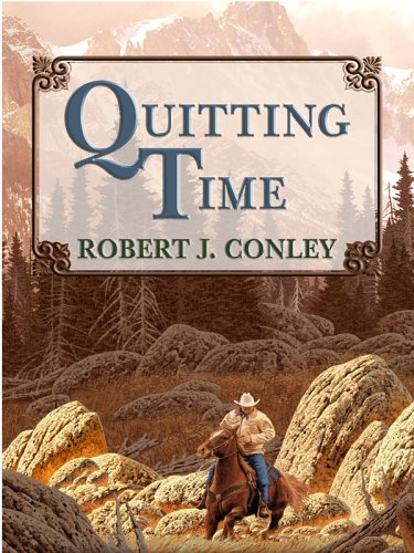 Quitting Time (9781597221252) by Robert J. Conley