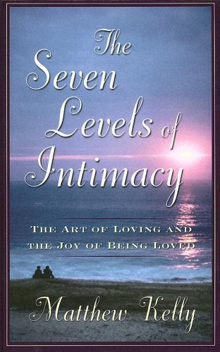 9781597221849: The Seven Levels of Intimacy: The Art of Loving And the Joy of Being Loved