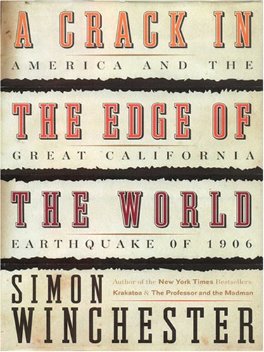 9781597221870: A Crack in the Edge of the World: America and the Great California Earthquake of 1906 (Wheeler Hardcover)