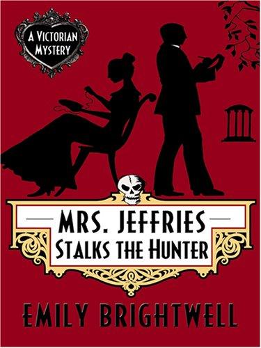 9781597222044: Mrs. Jeffries Stalks the Hunter (Wheeler Cozy Mystery)