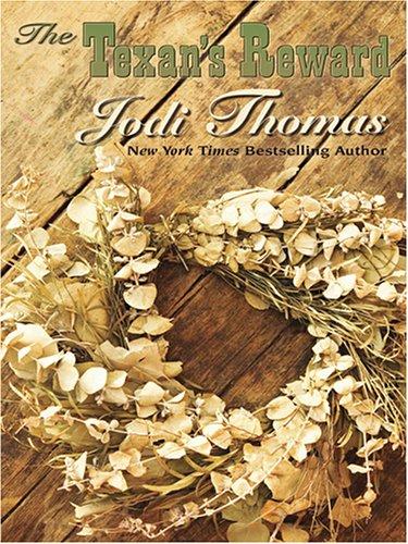 The Texan's Reward (1597222178) by Jodi Thomas