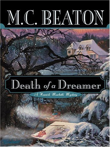 9781597222303: Death of a Dreamer (Hamish Macbeth Mysteries, No. 22)