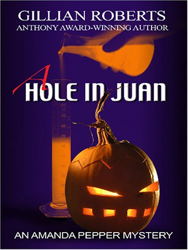 9781597222310: A Hole in Juan: An Amanda Pepper Mystery