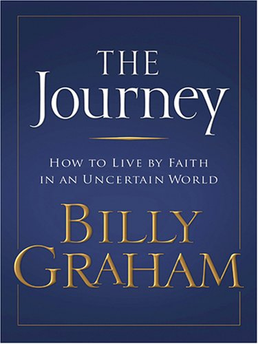 9781597222617: The Journey: How to Live by Faith in an Uncertain World