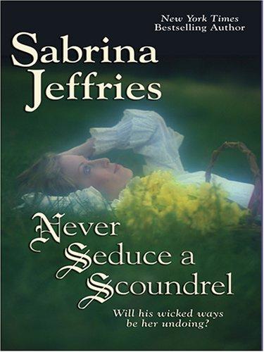9781597222884: Never Seduce a Scoundrel