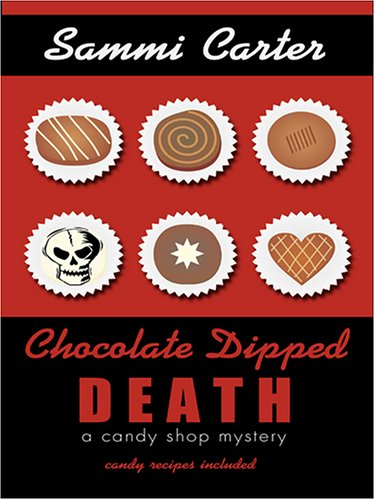 9781597222969: Chocolate Dipped Death: A Candy Shop Mystery