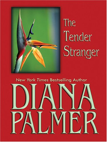 The Tender Stranger (159722359X) by Diana Palmer