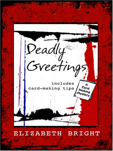 9781597223683: Deadly Greetings: A Card-making Mystery