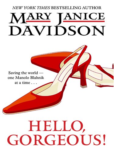 Hello, Gorgeous! (The Gorgeous Series, Book 1): Davidson, MaryJanice