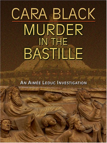 9781597224338: Murder in the Bastille (Aimee Leduc Investigations, No. 4)