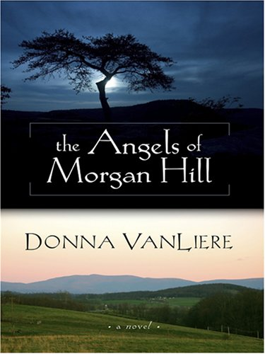 9781597224352: The Angels of Morgan Hill (Women of Faith Fiction)