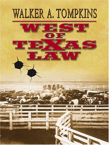 West of Texas Law: Tompkins, Walker A.