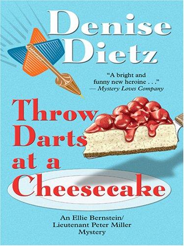 9781597224529: Throw Darts at a Cheesecake