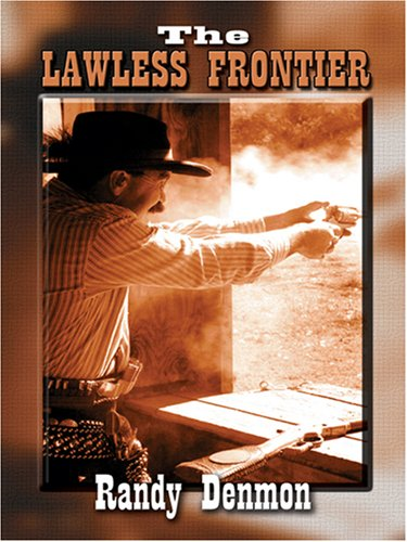 9781597224536: The Lawless Frontier