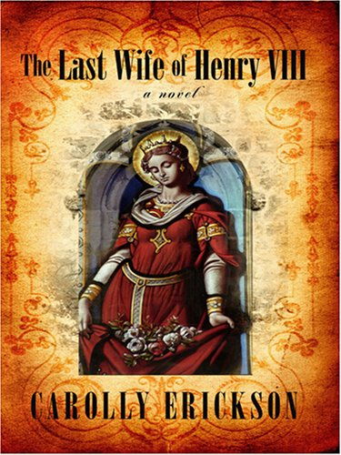 9781597224895: The Last Wife of Henry VIII