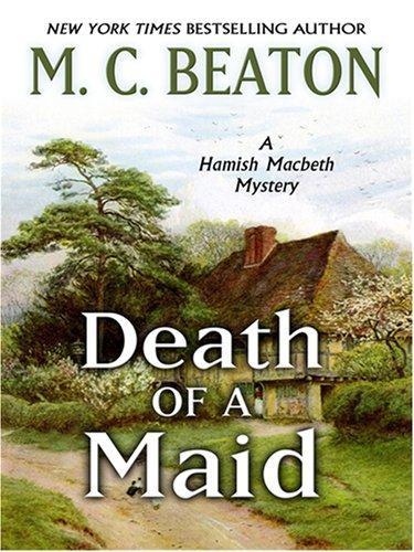 9781597225052: Death of a Maid (Hamish Macbeth Mysteries, No. 23)