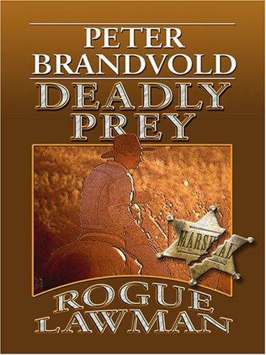 9781597225076: Rogue Lawman, Deadly Prey (Wheeler Large Print Book Series)