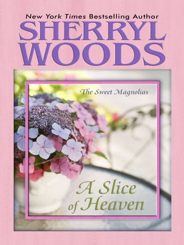 9781597225342: A Slice of Heaven (Sweet Magnolias, Book 2)