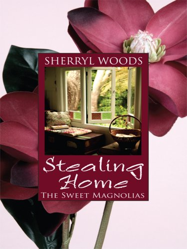9781597225380: Stealing Home (Sweet Magnolias, Book 1)
