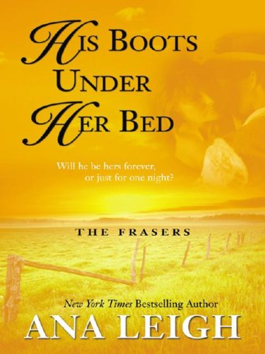 9781597225403: His Boots Under Her Bed: The Frasers