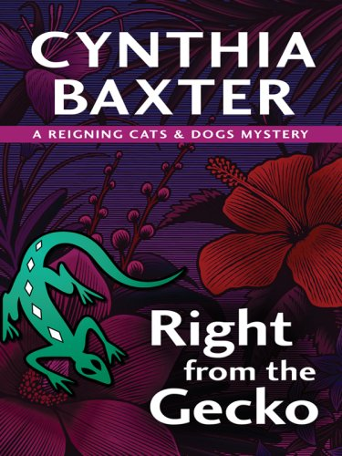 9781597225571: Right from the Gecko (Reigning Cats & Dogs Mysteries, No. 5)