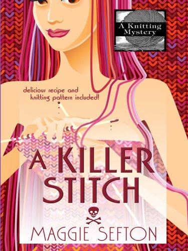 9781597225687: A Killer Stitch (Knitting Mysteries, No. 4)