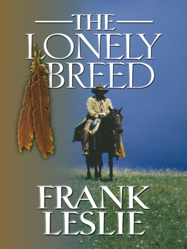 9781597225755: The Lonely Breed (Wheeler Large Print Western)