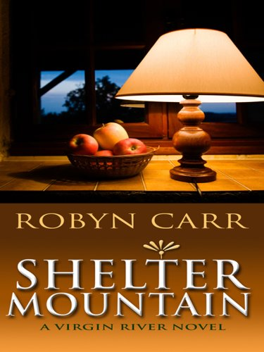 Shelter Mountain (Virgin River, Book 2): Carr, Robyn