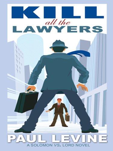 9781597226080: Kill All the Lawyers (Solomon vs. Lord Novels)