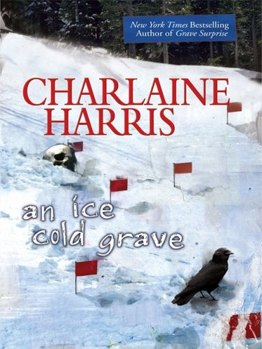 9781597226219: An Ice Cold Grave (Harper Connelly Mysteries, No. 3)
