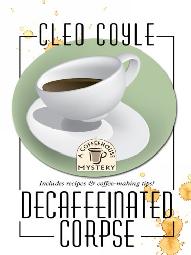 9781597226264: Decaffeinated Corpse (Coffeehouse Mysteries, No. 5)