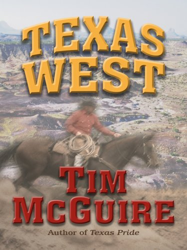 Texas West (Wheeler Large Print Western) (1597226335) by Tim McGuire