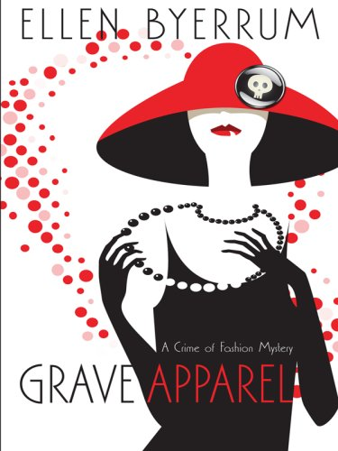 9781597226691: Grave Apparel: A Crime of Fashion Mystery (Wheeler Large Print Cozy Mystery)