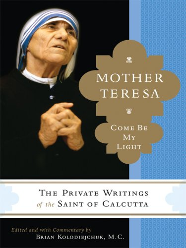 """Mother Teresa: Come Be My Light: The Private Writings of the """"Saint of Calcutta"""" (Wheeler..."""