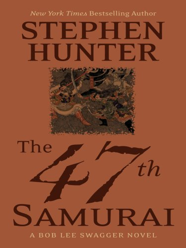 9781597226899: The 47th Samurai: A Bob Lee Swagger Novel