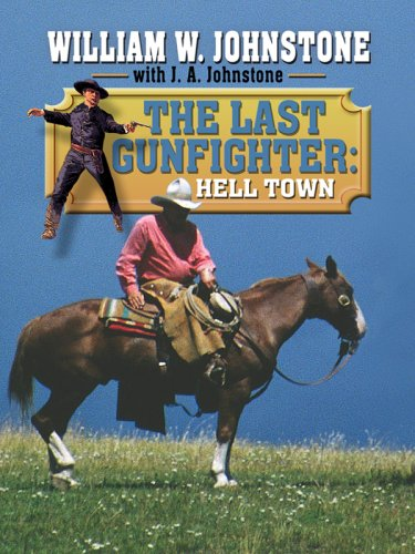 9781597226950: The Last Gunfighter: Hell Town (Wheeler Large Print Western)