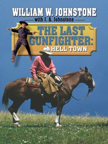 Hell Town (Wheeler Western): Johnstone, William W.,