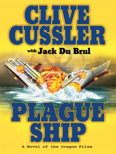 Plague Ship (Wheeler Hardcover) (1597227048) by Cussler, Clive; Du Brul, Jack B.