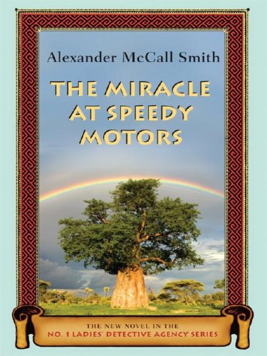 The Miracle at Speedy Motors (Wheeler Hardcover): McCall Smith, Alexander