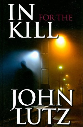 In for the Kill (Wheeler Hardcover): Lutz, John