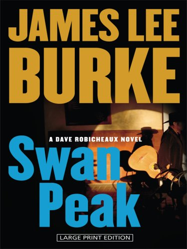 Swan Peak (Dave Robicheaux) (9781597227308) by Burke, James Lee