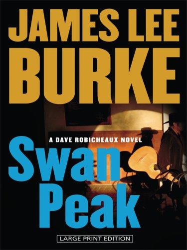 9781597227308 Swan Peak Dave Robicheaux Abebooks James Lee