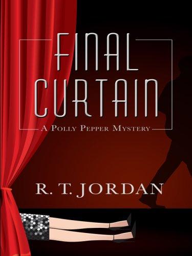 9781597227575: Final Curtain: A Polly Pepper Mystery (Wheeler Large Print Cozy Mystery)